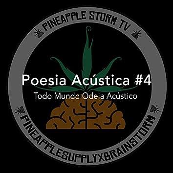 Poesia Acústica #4: Todo Mundo Odeia Acústico
