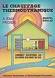Le chauffage thermodynamique à eau froide - comment récupérer les calories solaires du sol