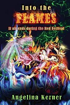 Into the Flames by [Angelina Kerner, Evgeniya Gromilina, Maggie Kern]