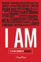 I Am: A 31-Day Journey of Discovery