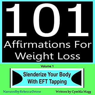 101 Affirmations for Weight Loss, Volume 1     Slenderize Your Body with EFT Tapping              By:                                                                                                                                 Cynthia Magg                               Narrated by:                                                                                                                                 Rebecca Ortese                      Length: 1 hr and 37 mins     5 ratings     Overall 5.0