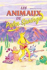 Les animaux de Palm Springs - Album - dès 5 ans par Iris POUY