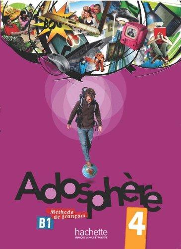 Adosphere 4 - Livre de l´eleve + cd: Adosphère 4: Livre de l'Élève + CD Audio: Vol. 4