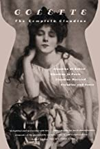 The Complete Claudine: Claudine at School; Claudine in Paris; Claudine Married; Claudine and Annie by Colette (2001) [Pape...