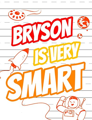 Bryson Is Very Smart: Primary Writing Tablet for Kids Learning to Write, Personalized Book with Child's Name for Boys, 65 Sheets of Practice Paper, 1