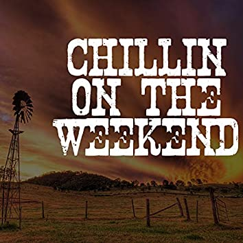 Chillin on the Weekend