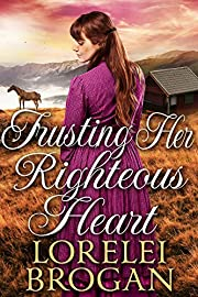 Trusting Her Righteous Heart: A Historical Western Romance Book