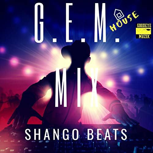 G.E.M. House MIX (feat. Psychotic, Ximon Von Trapp, A.M.P., Statiic Prime, PD, Cheyenne Abbott, Curzive & Guru Santi) [Explicit]