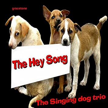 The Hey Song (Dogs Singing) - Single