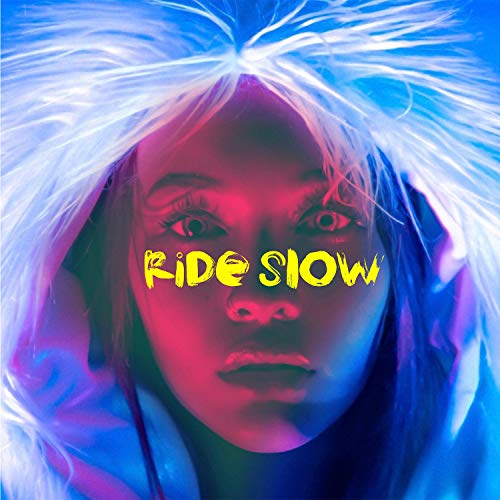 Ride Slow [Explicit]