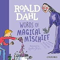 Roald Dahl Words of Magical Mischief (Susan Rennie Quentin Blake Roa)