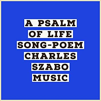 A Psalm of Life Song-Poem