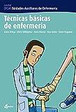 Técnicas básicas de enfermería (CFGM CUIDADOS AUXILIARES DE ENFERMERIA)