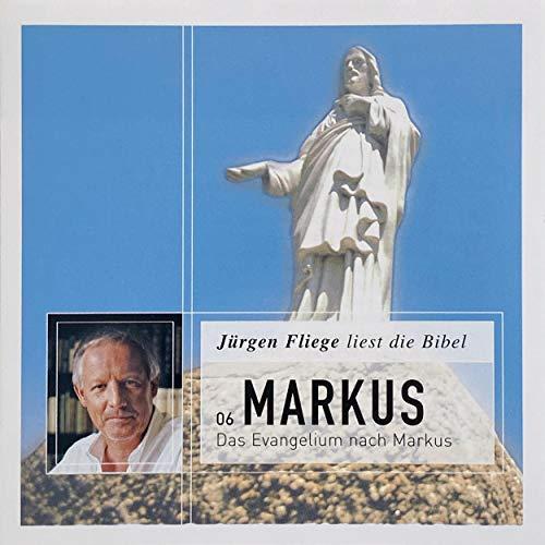 Das Evangelium nach Markus: Jürgen Fliege liest die Bibel 6