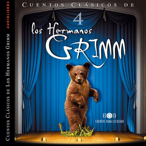Los Hermanos Grimm: Cuentos IV [The Brothers Grimm: Stories, Part 4] audiobook cover art