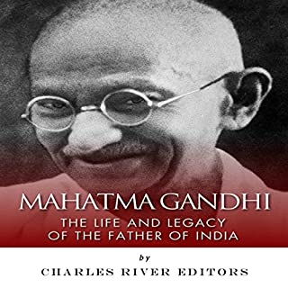 Mahatma Gandhi: The Life and Legacy of the Father of India audiobook cover art
