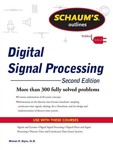 Schaums Outline of Digital Signal Processing, 2nd Edition (Schaum's Outline Series)