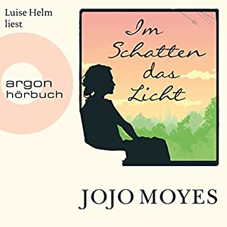 Im Schatten das Licht                   By:                                                                                                                                 Jojo Moyes                               Narrated by:                                                                                                                                 Luise Helm                      Length: 15 hrs and 34 mins     1 rating     Overall 3.0