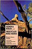 Sedona Hikes & Mountain Bike Rides: One Hundred Twenty-One Day Hikes, 15 Mountain Bike Rides, 5 Vortex Sites Around Sedona, Arizona