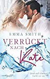 Verrückt nach Kate: Und auf einmal liebt er sie
