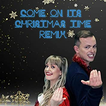 Come on, It's Christmas Time (Remix)
