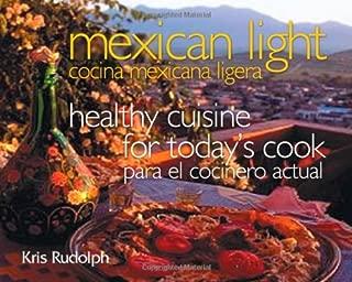 Mexican Light/Cocina Mexicana Ligera: Healthy Cuisine for Today's Cook/Para el Cocinero Actual (Great American Cooking Series)