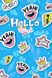 Hello girl Stickers and Rose for girl cute with Funny phrase and Peace a notebook is perfect lined pages 6x9', soft matte cover with 120 jour: ... woman 6x9', soft matte cover with 120 journal