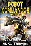 Robot Commandos: The Dragoon War: Ep 6