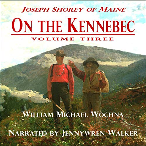 On the Kennebec: Volume Three audiobook cover art