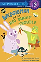 Wedgieman and the Big Bunny Trouble (Step into Reading)