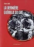 La dernière guérilla du Che