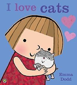 I Love Cats! by [Emma Dodd]