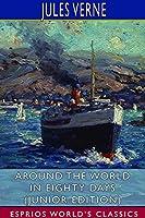 Around the World in Eighty Days (Junior Edition) (Esprios Classics)