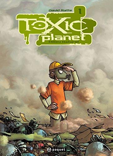 Toxic Planet, Tome 1 : Milieu naturel