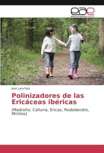 Polinizadores de las Ericáceas ibéricas: (Madroño, Calluna, Ericas, Rododendro, Mirtilos)