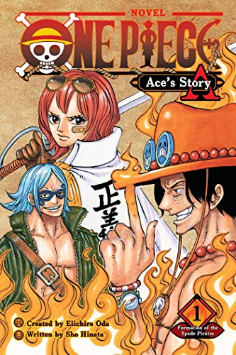 One Piece: Ace's Story, Vol. 1: Formation of the Spade Pirates (One Piece Novels)
