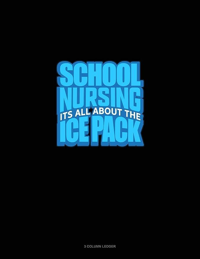 ファブリック皮肉ピアSchool Nursing It's All About The Ice Pack: 3 Column Ledger