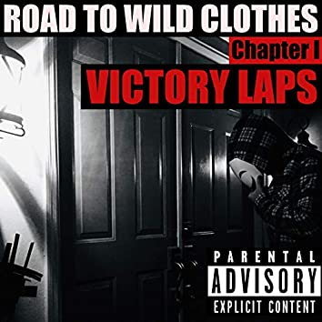 VICTORY LAPS: Road to Wild Clothes Chapter 1 (feat. Azarus.222)