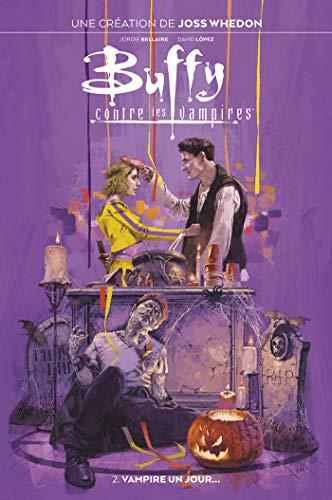 Buffy contre les Vampires T02 : Vampire un jour...