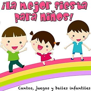 La Mejor Fiesta para Niños! Cantos, Juegos y Bailes Infantiles