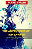 The Adventures of Tom Sawyer: Color Illustrated, Formatted for E-Readers (Unabridged Version) by Mark Twain (2015-07-20)