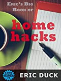 Eric's Big Book of Home Hacks (Life Hacks 1)