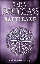 Axis Trilogy #1 Battleaxe by Sara Douglass (November 12,1998)