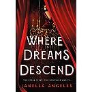 Where Dreams Descend: A Novel (Kingdom of Cards Book 1)