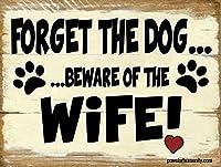 犬を忘れて、妻に注意してください ビンテージ スタイル メタル サイン アイアン ペインティング インドア & アウトドア ホーム バー コーヒー キッチン 壁の装飾 8 x 12 インチ