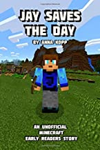 Jay Saves the Day: An Unofficial Minecraft Story For Early Readers (Unofficial Minecraft Early Reader Stories)