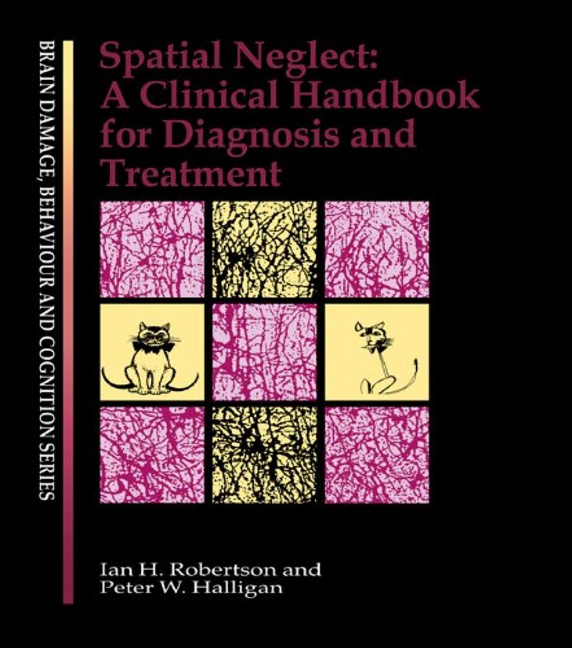 慢性的終わりリムSpatial Neglect: A Clinical Handbook for Diagnosis and Treatment (Brain, Behaviour and Cognition) (English Edition)