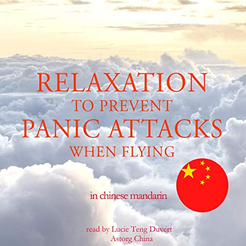 『Relaxation to prevent panic attacks when flying in Chinese Mandarin』のカバーアート