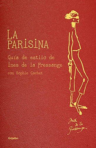 La parisina: Guía de estilo de Ines de la Fressange (OCIO Y...