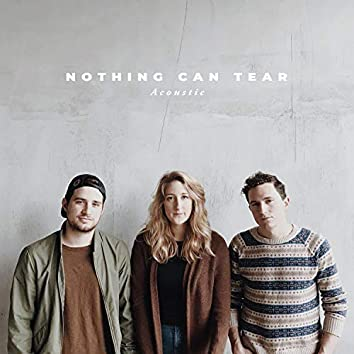 Nothing Can Tear (Acoustic)